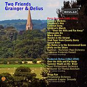 Two Friends: Grainger & Delius by Various Artists