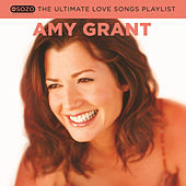 Play & Download The Ultimate Love Songs Playlist by Amy Grant | Napster