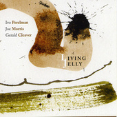 Play & Download Living Jelly by Gerald Cleaver | Napster