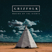 Waking Up The Giants by Grizfolk