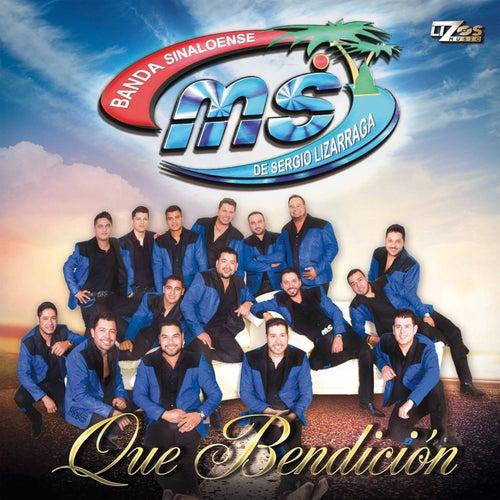 Play & Download Que Bendición by Banda Sinaloense MS de Sergio Lizarraga | Napster