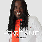 Play & Download I-Octane: Masterpiece by I-Octane | Napster