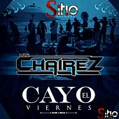 Play & Download Cayo el Viernes by Los Chairez | Napster