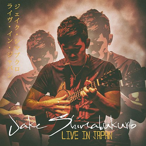 Live In Japan by Jake Shimabukuro