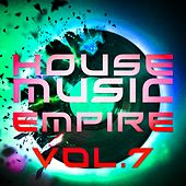 Play & Download House Music Empire, Vol. 7 - EP by Various Artists | Napster