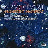 Arvo Part: Magnificent Magnificat by Aquarius