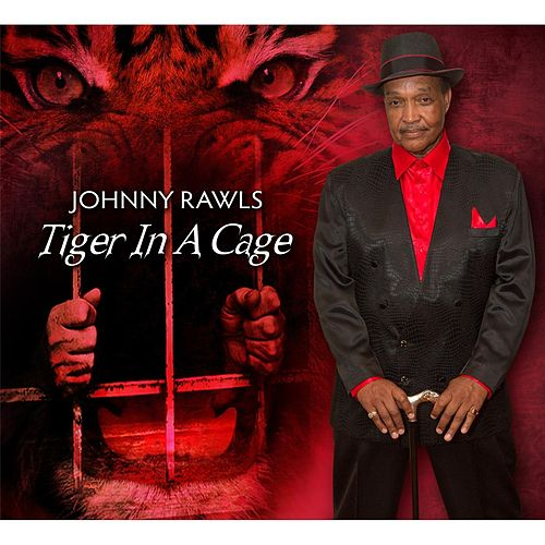 Play & Download Tiger in a Cage by Johnny Rawls | Napster