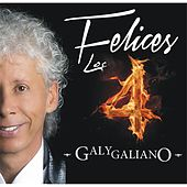 Play & Download Felices los 4 by Galy Galiano | Napster