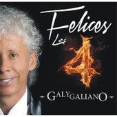 Felices los 4 by Galy Galiano