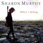 Play & Download Where I Belong by Sharon Murphy | Napster