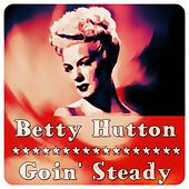 Play & Download Goin' Steady by Betty Hutton | Napster