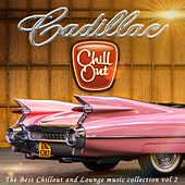 Play & Download Cadillac Chillout, Vol. 2 (The Best Chillout and Lounge Music) by Various Artists | Napster