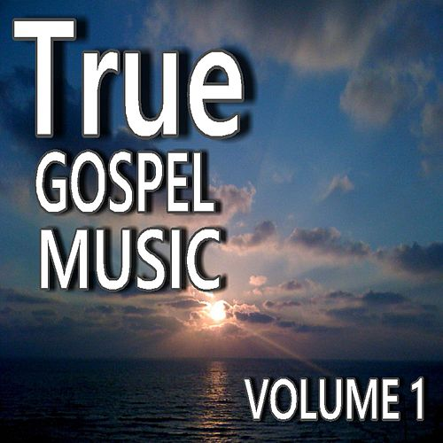 Play & Download True Gospel Music, Vol. 1 by Mark Stone | Napster
