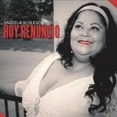 Play & Download Hoy Renuncio by Raquel | Napster
