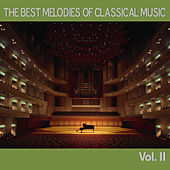 Play & Download The Best Melodies of Classical Music, Vol. II by Various Artists | Napster