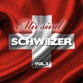 Play & Download Mir sind Schwiizer, Vol. 3 by Various Artists | Napster