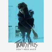 Don't Need Much by Travis Mills