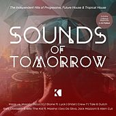 Sounds of Tomorrow (The Indipendent Hits of Progressive, Future House & Tropical House) von Various Artists