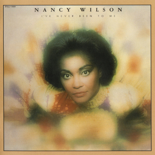 I've Never Been To Me by Nancy Wilson