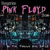 On The Turning Away 2012 de Hungarian Pink Floyd Show