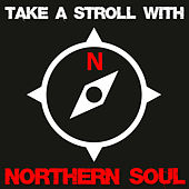 Play & Download Take a Stroll with Northern Soul by Various Artists | Napster