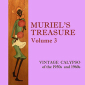 Muriel's Treasure, Vol. 3: Vintage Calypso from the 1950s & 1960s by Various Artists