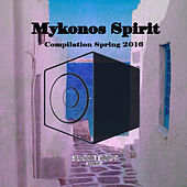 Play & Download Mykonos Spirit Spring 2016 by Various Artists | Napster