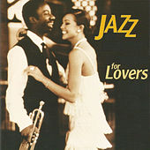 Play & Download Jazz for Lovers by Various Artists | Napster