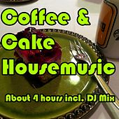 Coffee & Cake Housemusic by Various Artists