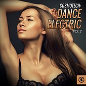 Play & Download Cosmotech: Dance Electric, Vol. 2 by Various Artists | Napster