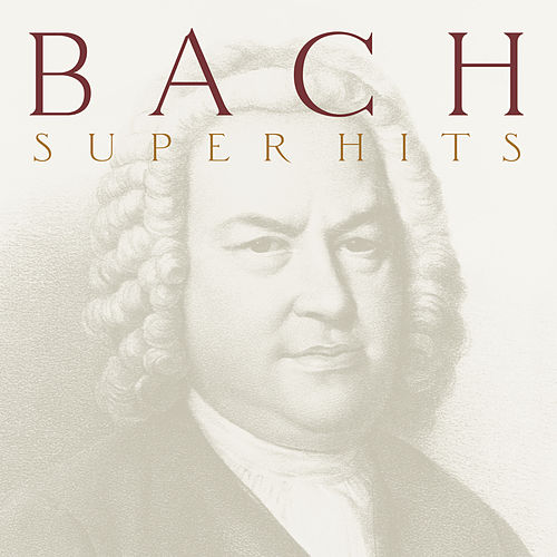 Bach -- Super Hits by Various Artists