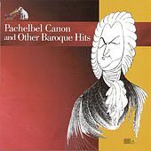 Play & Download Pachelbel Canon and Other Baroque Hits by Various Artists | Napster