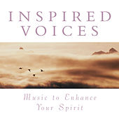 Play & Download Inspired Voices: Music To Enhance Your Spirit by Various Artists | Napster