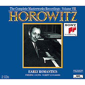 Play & Download The Complete Masterworks Recordings Vol. VII: Early Romantics by Vladimir Horowitz | Napster