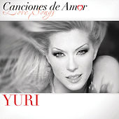 Play & Download Canciones De Amor De Yuri by Yuri | Napster