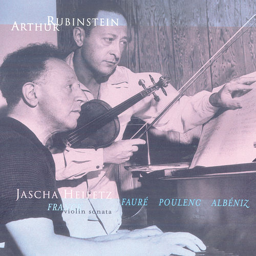 Play & Download Rubinstein Collection, Vol. 7: Franck: Violin and Piano Sonata; Fauré, Poulenc, Albéniz by Arthur Rubinstein | Napster