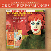 Play & Download Lotte Lenya Sings Kurt Weill (The Seven Deadly Sins; Happy End) [Great Performances] by Lotte Lenya | Napster