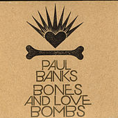 Play & Download Bones & Love Bombs by Paul Banks | Napster