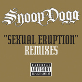 Play & Download Sexual Eruption Remixes by Snoop Dogg | Napster