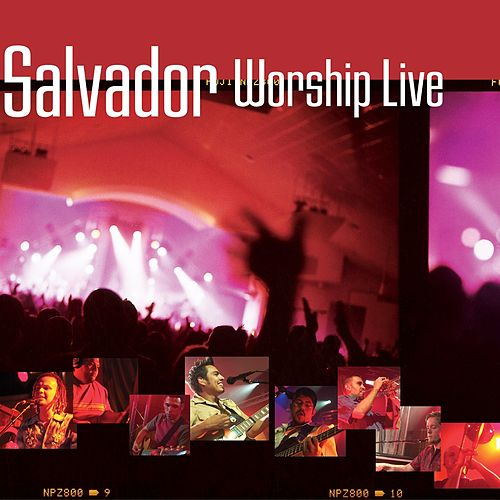 Play & Download Worship Live by Salvador | Napster