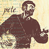 Pete by Pete Seeger