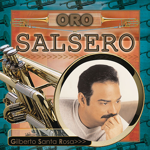 Oro Salsero by Gilberto Santa Rosa