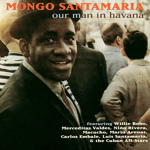 Our Man In Havana by Mongo Santamaria