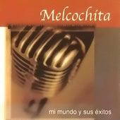 Mi Mundo Y Sus Exitos by Melcochita