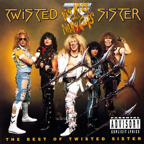Play & Download Big Hits And Nasty Cuts: Best Of Twisted Sister by Twisted Sister | Napster