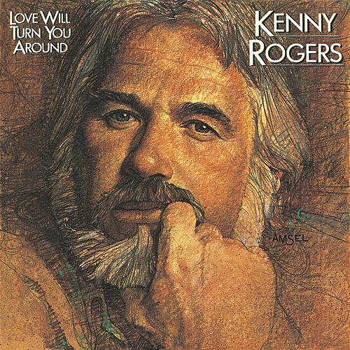Play & Download Love Will Turn You Around by Kenny Rogers | Napster