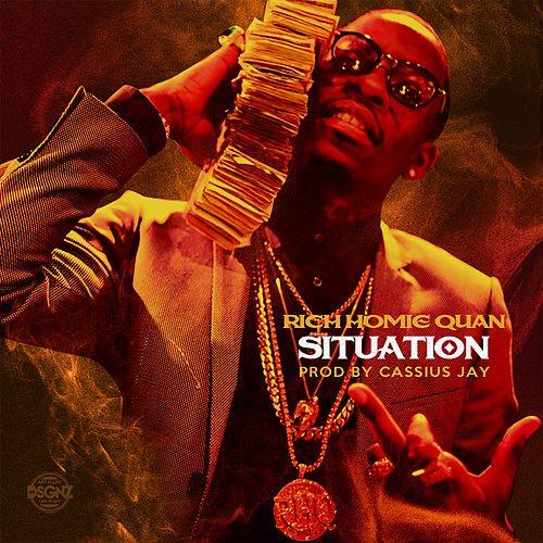 Situation by Rich Homie Quan