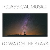 Classical Music to Watch the Star by Various Artists