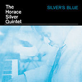 Play & Download Silver's Blue by Horace Silver | Napster