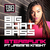 Play & Download Big Phat Bass | Too much by Steampunk | Napster